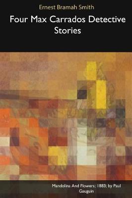 Four Max Carrados Detective Stories (Paperback)