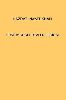 L'Unita' Degli Ideali Religiosi (Paperback)