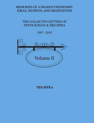 The Collected Letters of Steve Kogan & Ted Sitea1987 - 2015volume II (Hardback)