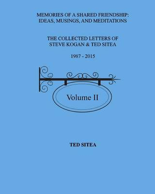 The Collected Letters of Steve Kogan & Ted Sitea1987 - 2015volume II (Paperback)