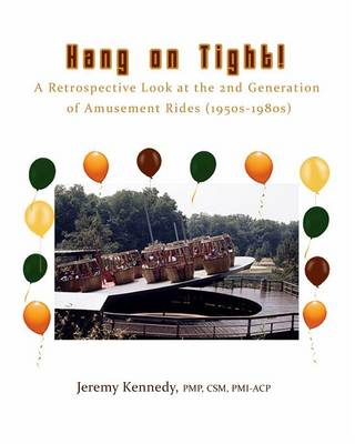 Hang on Tight! a Retrospective Look at the 2nd Generation of Amusement Rides (1950s-1980s) (Paperback)