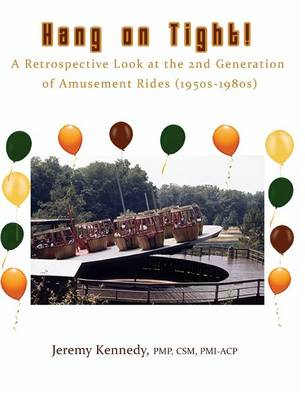Hang on Tight! a Retrospective Look at the 2nd Generation of Amusement Rides (1950s-1980s) (Hardback)