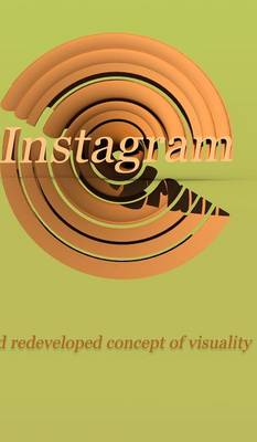 Instagram and Redeveloped Concept of Visuality (Hardback)