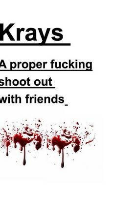 Krays a Proper Fucking Shoot Out with Friends (Hardback)