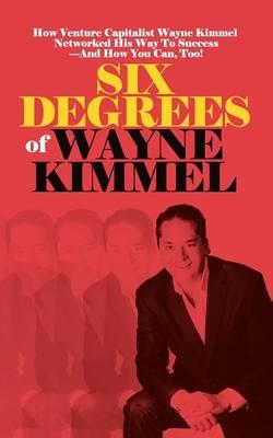 Six Degrees of Wayne Kimmel (Paperback)