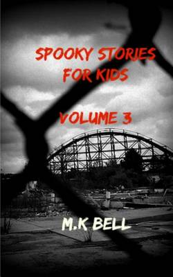 Spooky Stories for Kids: Volume III (Paperback)