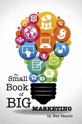 The Small Book of Big Marketing (Paperback)