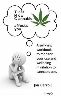 Test How Cannabis Affects You (Thc-Ay) (Paperback)