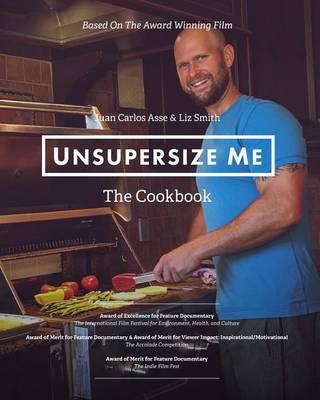 Unsupersize Me - The Cookbook (Paperback)