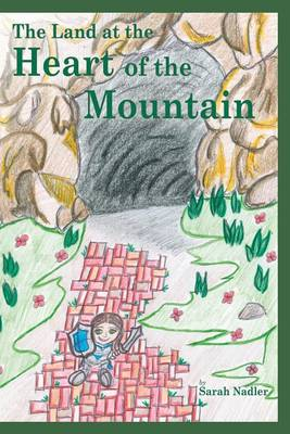 The Land at the Heart of the Mountain (Paperback)