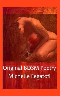 Original Bdsm Poetry (Paperback)