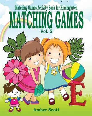 Matching Games ( Matching Games Activity Book for Kindergarten) - Vol. 5 (Paperback)