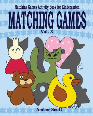 Matching Games ( Matching Games Activity Book for Kindergarten) - Vol. 3 (Paperback)