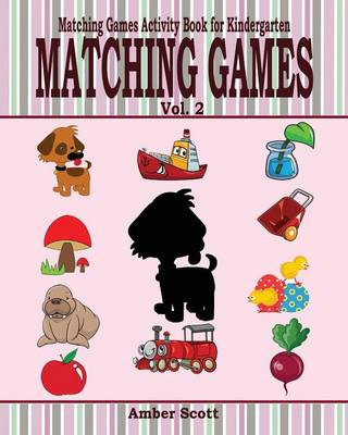Matching Games ( Matching Games Activity Book for Kindergarten) - Vol. 2 (Paperback)