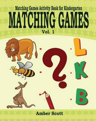 Matching Games ( Matching Games Activity Books for Kindergarten) - Vol. 1 (Paperback)