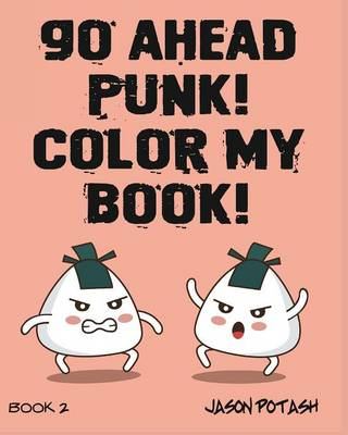 Go Ahead Punk ! Color My Book - Vol.2 (Paperback)