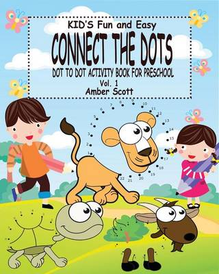 Kids Fun & Easy Connect the Dots - Vol. 1: ( Dot to Dot Activity Book for Preschool) (Paperback)