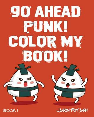 Go Ahead Punk Color My Book - Vol. 1 (Paperback)