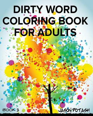 Dirty Word Coloring Book for Adults - Vol. 3 (Paperback)