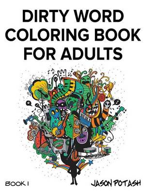 Dirty Word Coloring Book for Adults - Vol. 1 (Paperback)