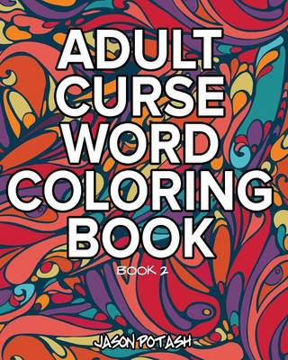 Adult Curse Word Coloring Book - Vol. 2 (Paperback)