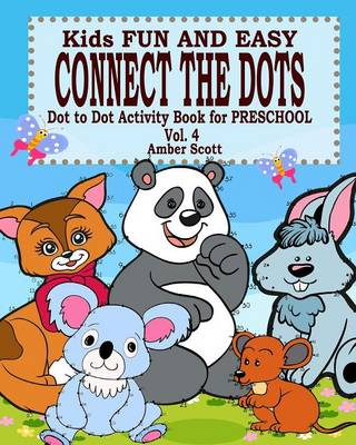 Kids Fun & Easy Connect the Dots - Vol. 4 ( Dot to Dot Activity Book for Preschool ) (Paperback)