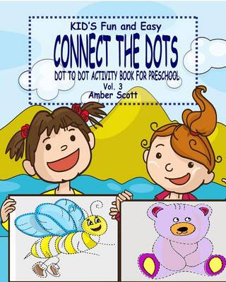 Kids Fun & Easy Connect the Dots - Vol. 3 ( Dot to Dot Activity Book for Preschool ) (Paperback)