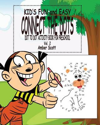 Kids Fun & Easy Connect the Dots - Vol. 2: ( Dot to Dot Activity Book for Preschool) (Paperback)