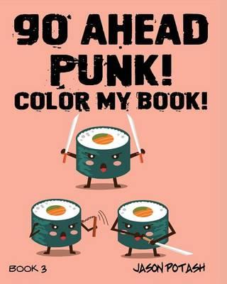 Go Ahead Punk ! Color My Book - Vol. 3 (Paperback)
