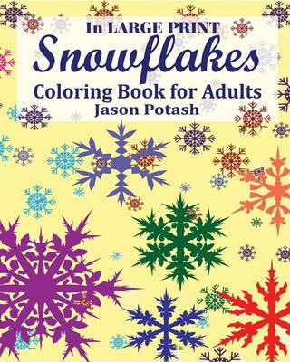 Snowflakes Coloring Book for Adults ( in Large Print ) (Paperback)