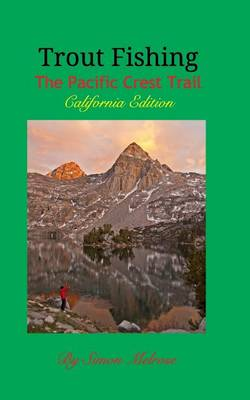 Trout Fishing the Pacific Crest Trail (Paperback)