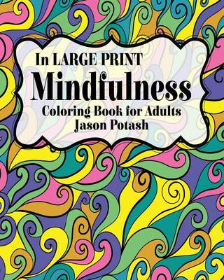 Mindfulness Coloring Book for Adults ( in Large Print) (Paperback)