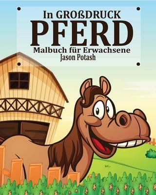 Pferd Malbuch F�r Erwachsene ( in Gro�druck) (Paperback)
