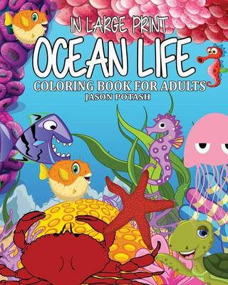 Ocean Life Coloring Book for Adults ( in Large Print ) (Paperback)