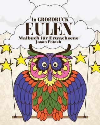 Eulen Malbuch F�r Erwachsene ( in Grobdruck) (Paperback)