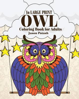 Owl Coloring Book for Adults ( in Large Print ) (Paperback)