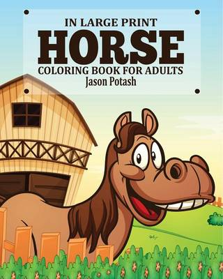 Horse Coloring Book for Adults ( in Large Print) (Paperback)