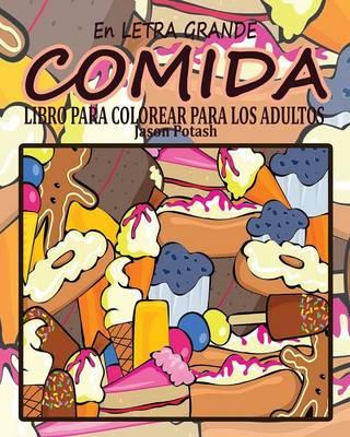 Comida Libro Para Colorear Para Los Adultos ( En Letra Grande ) (Paperback)