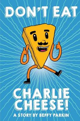 Don't Eat Charlie Cheese! (Paperback)