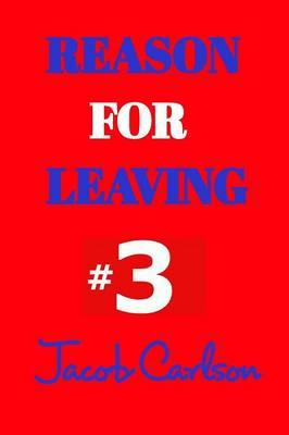Reason for Leaving #3 (Paperback)