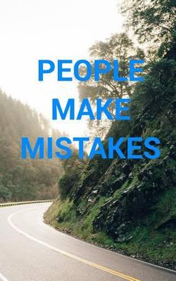 People Make Mistakes; Mistakes Make People (Paperback)