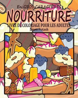 Nourriture Livre de Coloriage Pour Les Adultes ( En Gros Caract�res ) (Paperback)