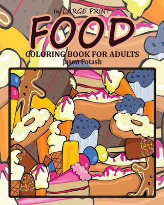 Food Coloring Book for Adults ( in Large Print ) (Paperback)