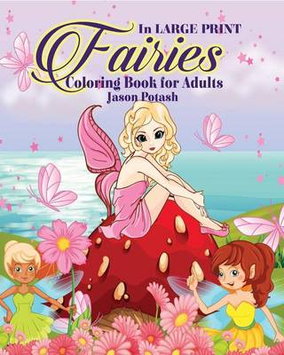 Fairies Coloring Book for Adults ( in Large Print) (Paperback)
