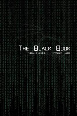 The Black Book Ethical Hacking + Reference Book (Paperback)