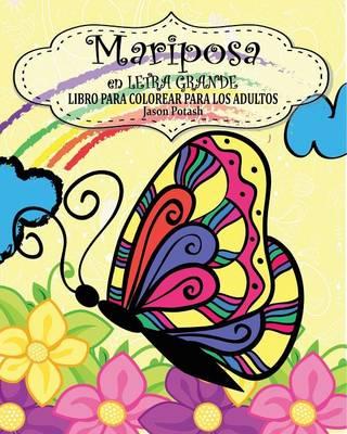 Mariposa Libro Para Colorear Para Los Adultos ( En Letra Grande) (Paperback)