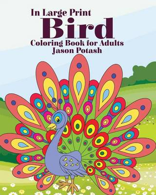 Bird Coloring Book for Adults ( in Large Print) (Paperback)