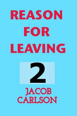 Reason for Leaving 2 (Paperback)