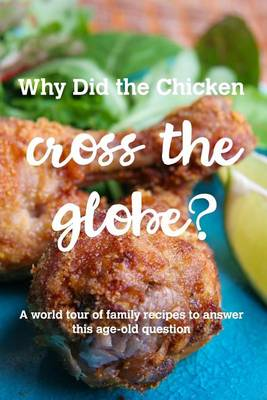Why Did the Chicken Cross the Globe? (Paperback)