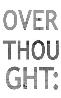 Overthought (Paperback)